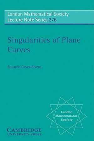 Singularities of plane curves Eduardo Casas-Alvero