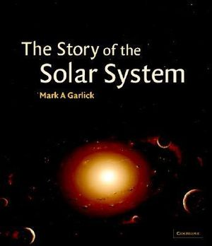 Garlick. The Story of the Solar System