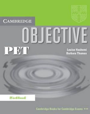 Objective PET Workbook : Cambridge Books For Cambridge Exams - Louise Hashemi