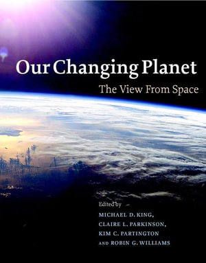 Our Changing Planet  : The View from Space - Robin G. Williams