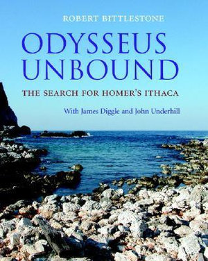 Odysseus Unbound : The Search for Homer's Ithaca - Robert Bittlestone