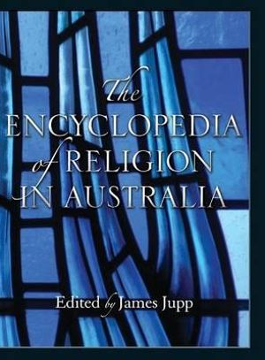 The Encyclopedia of Religion in Australia - James Jupp