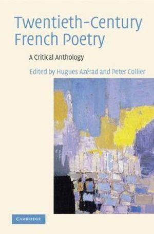 Twentieth-century French Poetry : A Critical Anthology - Hugues Azerad
