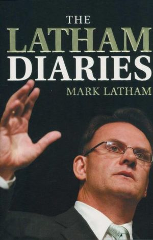 The Latham Diaries - Mark Latham