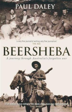 Beersheba : A Journey Through Australia's Forgotten War - Paul Daley