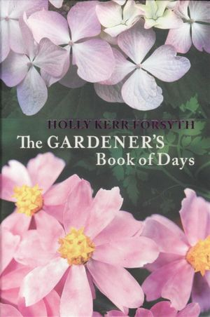 The Gardener's Book Of Days - Holly Kerr Forsyth