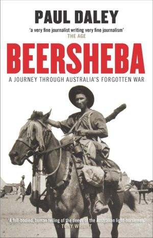 Beersheba : A Journey Through Australia's Forgotten War - Paul Daley