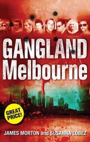 Gangland Melbourne : Gangland - James Morton