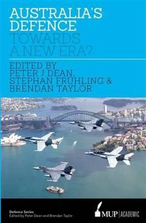 Australia's Defence : Towards a New Era? - Dr. Peter J Dean