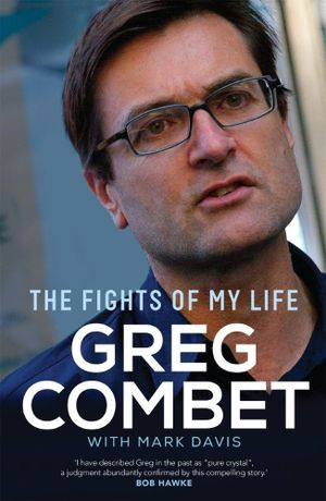 The Fights of My Life - Greg Combet
