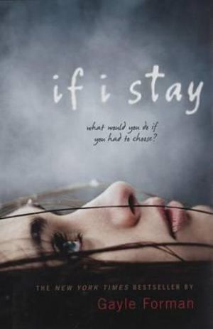 Booktopia - If I Stay by Gayle Forman, 9780525421030. Buy ...
