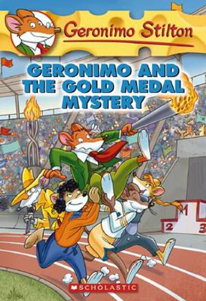 Geronimo and the Gold Medal Mystery  : Geronimo Stilton Series : Book 33 - Geronimo Stilton