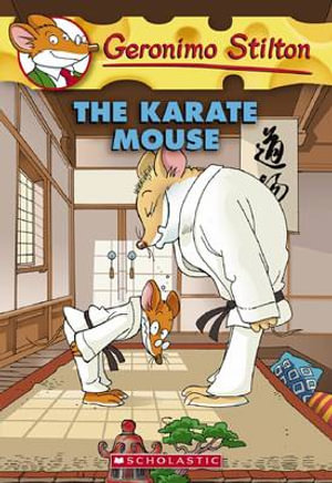 The Karate Mouse : Geronimo Stilton Series : Book 40 - Geronimo Stilton