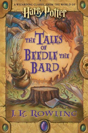 The Tales of Beedle the Bard : Harry Potter - J K Rowling