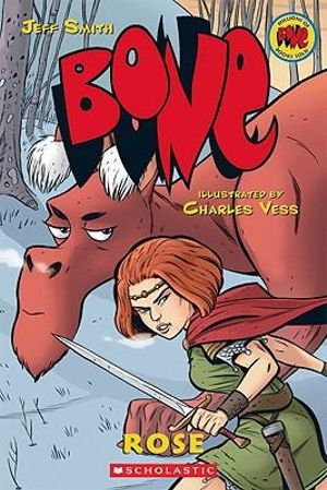 Rose : The Prequel to the Bone Series : The Bone Adventures : Volume 0 - Jeff Smith