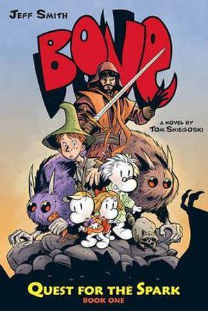 Bone : Quest for the Spark : Bone Legacy : Book 1 - Thomas E Sniegoski