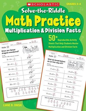 Solve-The-Riddle Math Practice, Grades 2-4 : Multiplication & Division Facts - Liane Onish