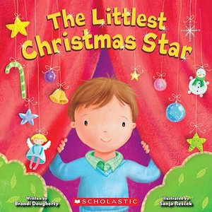 The Littlest Christmas Star Brandi Dougherty and Sanja Rescek