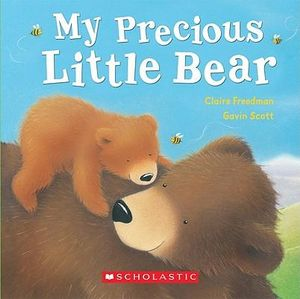 My Precious Little Bear Claire Freedman and Gavin Scott
