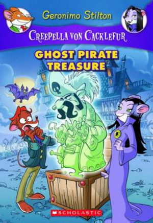 Ghost Pirate Treasure : Geronimo Stilton : Creepella Von Cacklefur Book 3 - Geronimo Stilton