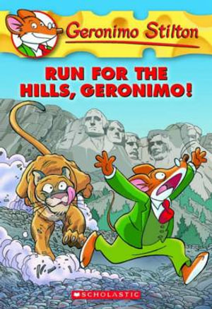 Run for the Hills, Geronimo! : Geronimo Stilton Series : Book 47 - Geronimo Stilton