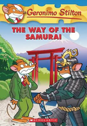 The Way of the Samurai : Geronimo Stilton Series : Book 49 - Geronimo Stilton