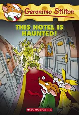This Hotel Is Haunted! : Geronimo Stilton Series : Book 50 - Geronimo Stilton