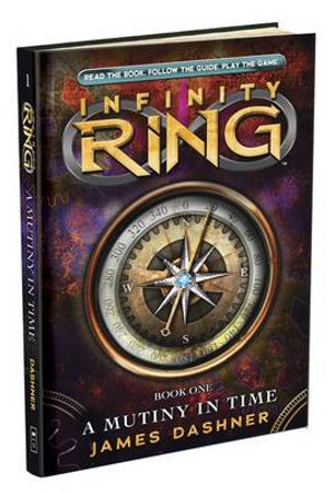 A Mutiny in Time : Infinity Ring Series : Book 1 - James Dashner