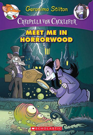 Creepella von Cacklefur #2 : Meet Me in Horrorwood: A Geronimo Stilton Adventure - Geronimo Stilton