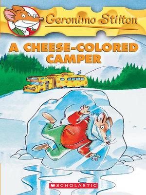 A Cheese-Colored Camper : Geronimo Stilton : Book 16 - Geronimo Stilton
