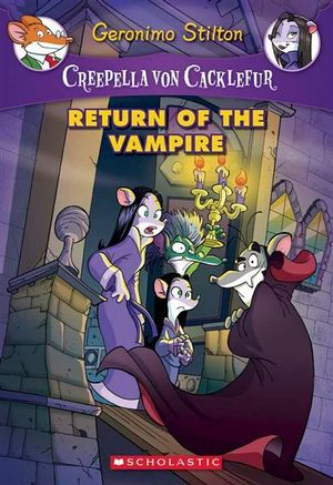 Return of the Vampire : Geronimo Stilton : Creepella Von Cacklefur Series  Book 4 - Geronimo Stilton