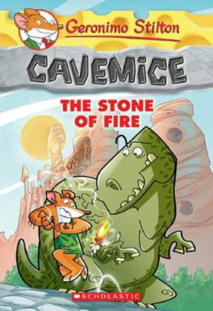 The Stone of Fire : Geronimo Stilton : Cavemice : Book 1 - Geronimo Stilton