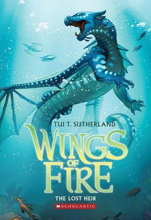 Wings of Fire Book Two : The Lost Heir - Tui T. Sutherland