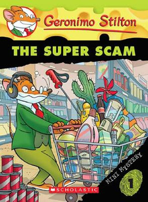 The Super Scam : Geronimo Stilton Mini Mystery : Book 1 - Geronimo Stilton