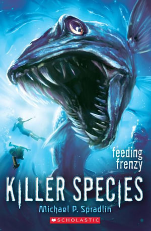 Killer Species #2 : Feeding Frenzy - Michael P. Spradlin