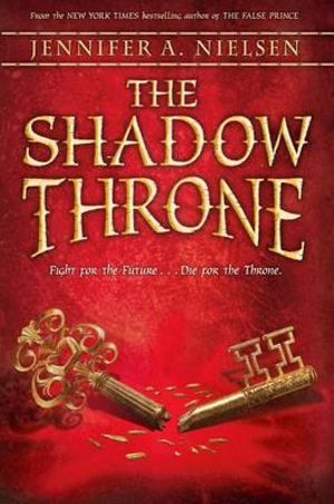 The Shadow Throne : Book 3 of the Ascendance Trilogy - Jennifer A Nielsen