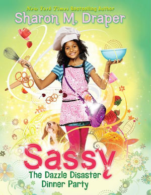 Sassy #4 : The Dazzle Disaster Dinner Party - Sharon M. Draper