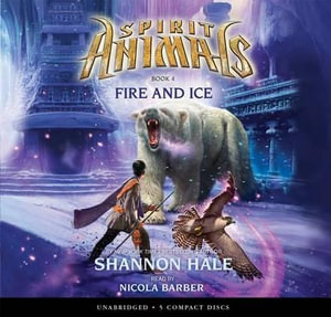 Fire and Ice : Fire and Ice - Audio Library Edition - Shannon Hale