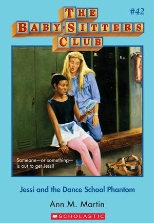 The Baby-Sitters Club #42 : Jessi and the Dance School Phantom - Ann M. Martin
