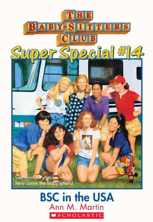The Baby-Sitters Club Super Special #14 : Baby-Sitters Club in the U.S.A. - Ann M. Martin