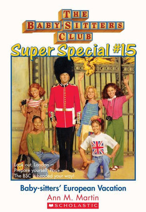The Baby-Sitters Club Super Special #15 : European Vacation - Ann M. Martin