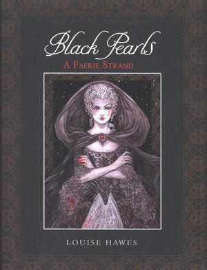 Black Pearls : A Faerie Strand - Louise Hawes