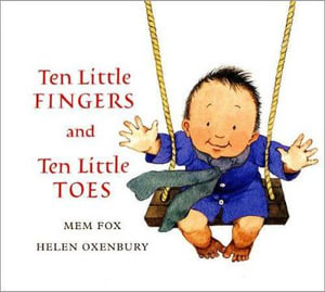 Ten Little Fingers and Ten Little Toes - Mem Fox