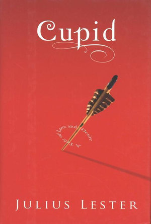 Cupid : A Tale of Love and Desire - Julius Lester