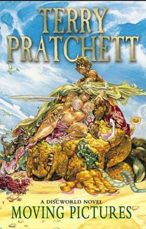 Discworld 010: Moving Pictures :  Moving Pictures - Terry Pratchett