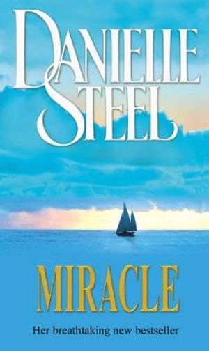 Miracle : A Story to Make You Laugh, Cry and Care - Danielle Steel