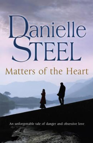 Matters Of The Heart - Danielle Steel