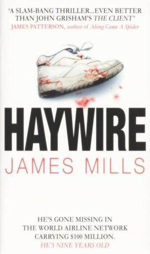 Haywire : He's Gone Missing In The World Airline Network Carrying $100 Million - He's Nine Years Old - James Mills