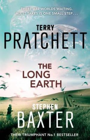 The Long Earth : Long Earth Series : Book 1 - Terry Pratchett