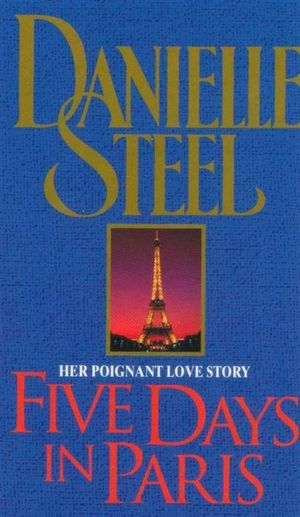 Five Days In Paris : Her Poignant Love Story - Danielle Steel